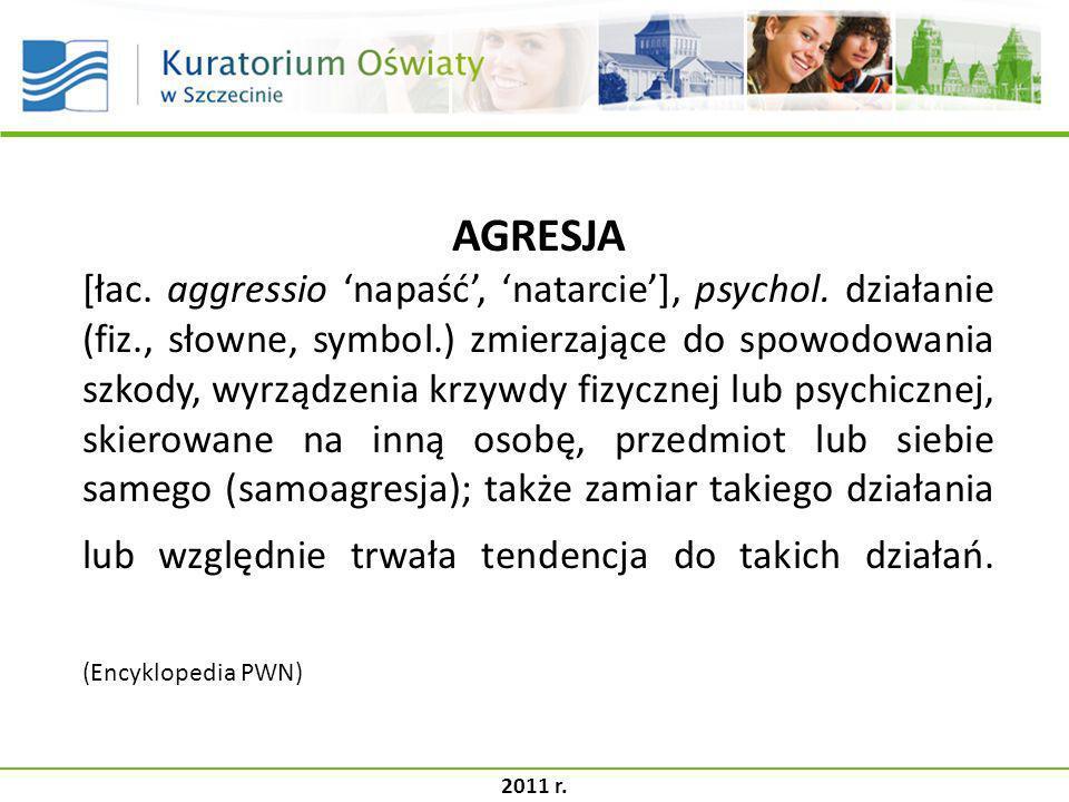 AGRESJA [łac. aggressio napaść, natarcie], psychol. działanie (fiz., słowne, symbol.) zmierzające do spowodowania szkody, wyrządzenia krzywdy fizyczne