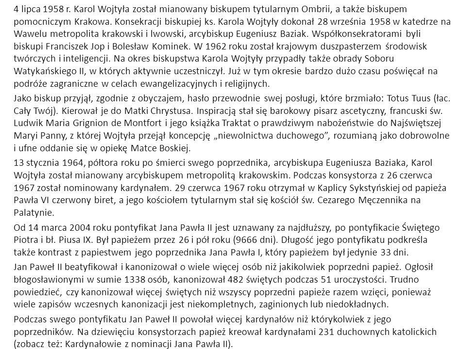 4 lipca 1958 r. Karol Wojtyła został mianowany biskupem tytularnym Ombrii, a także biskupem pomocniczym Krakowa. Konsekracji biskupiej ks. Karola Wojt