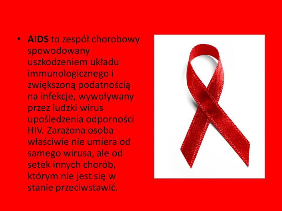 AIDS to zespół chorobowy spowodowany uszkodzeniem układu immunologicznego i zwiększoną podatnością na infekcje, wywoływany przez ludzki wirus upośledz