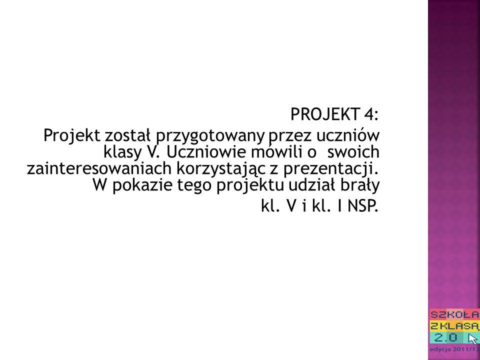 PROJEKT 4: Projekt został przygotowany przez uczniów klasy V.