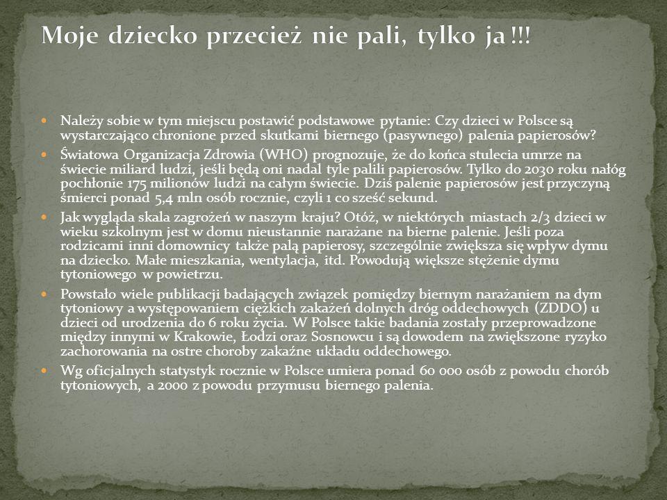 Należy sobie w tym miejscu postawić podstawowe pytanie: Czy dzieci w Polsce są wystarczająco chronione przed skutkami biernego (pasywnego) palenia pap