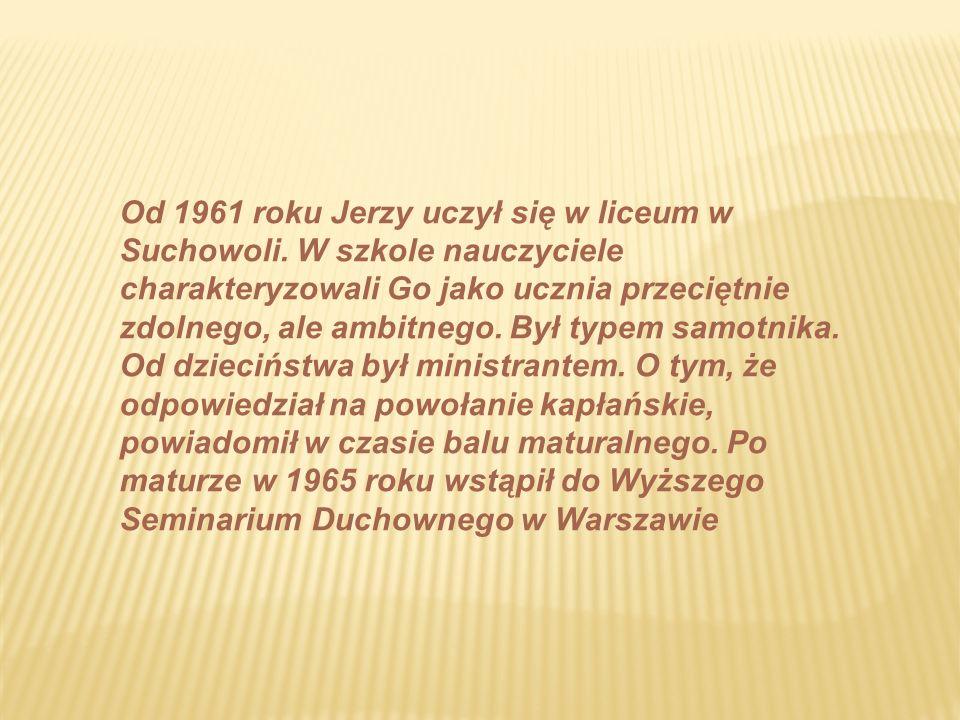 Od 1961 roku Jerzy uczył się w liceum w Suchowoli.