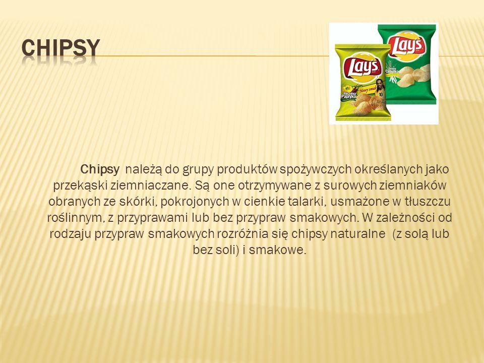 Chipsy należą do grupy produktów spożywczych określanych jako przekąski ziemniaczane. Są one otrzymywane z surowych ziemniaków obranych ze skórki, pok