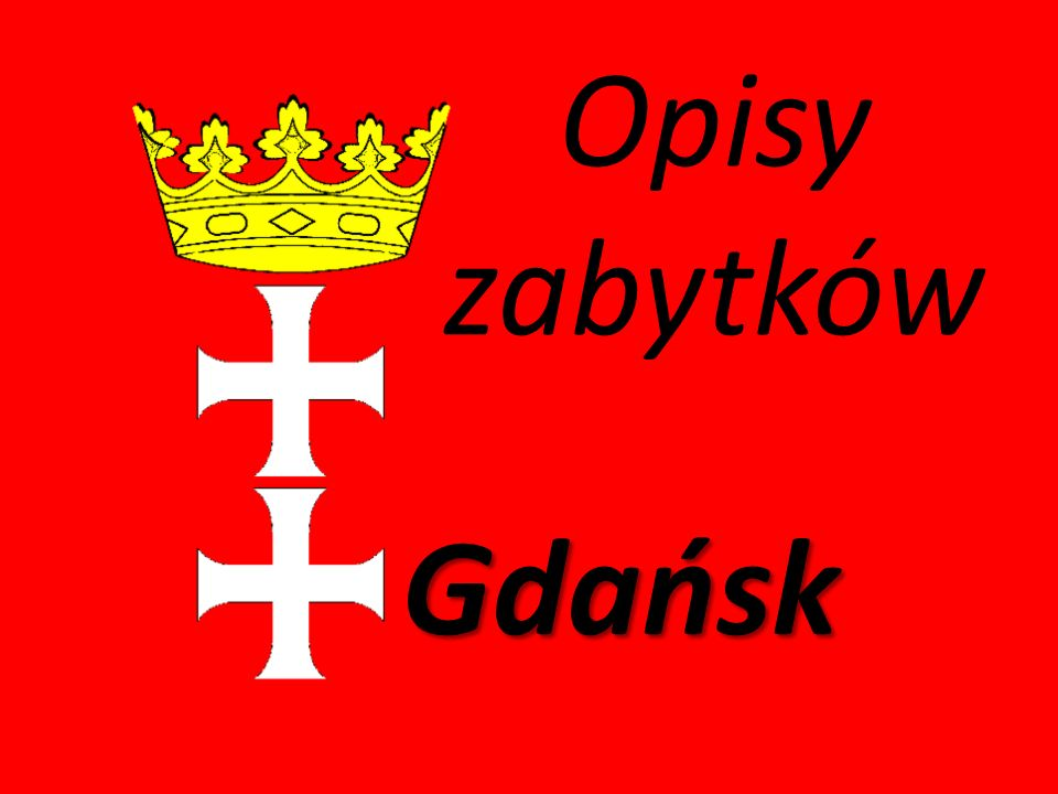 Żuraw Gdański Żuraw - jest najstarszym zachowanym dźwigiem portowym w Europie.