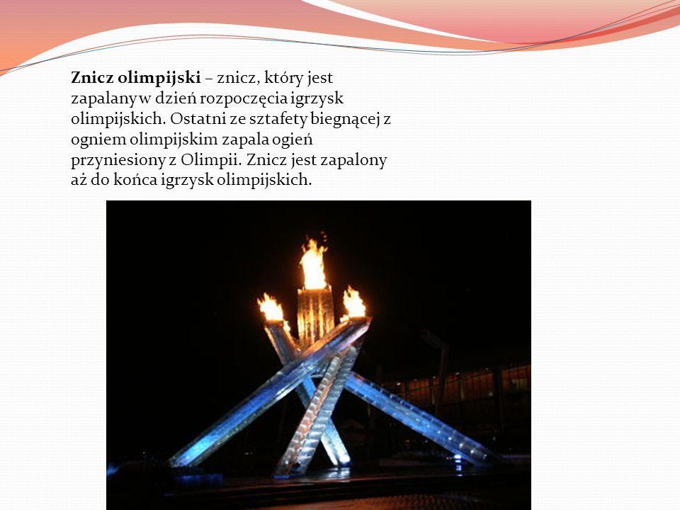 Znicz olimpijski – znicz, który jest zapalany w dzień rozpoczęcia igrzysk olimpijskich. Ostatni ze sztafety biegnącej z ogniem olimpijskim zapala ogie