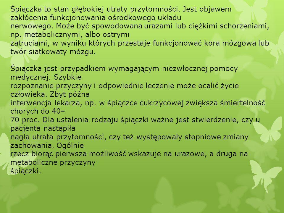 Zatrucia - Typowe jest występowanie letargu jako następstwa zatruć: chloroformem, cyjanowodorem, środkami nasennymi, wilczymi jagodami.