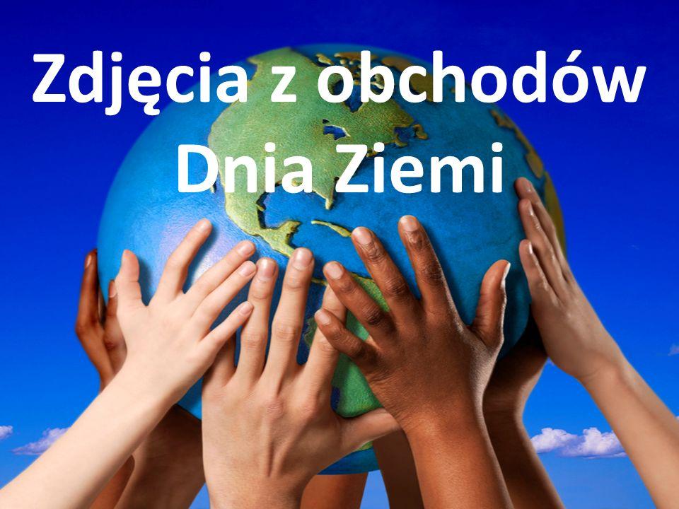Zdjęcia z obchodów Dnia Ziemi