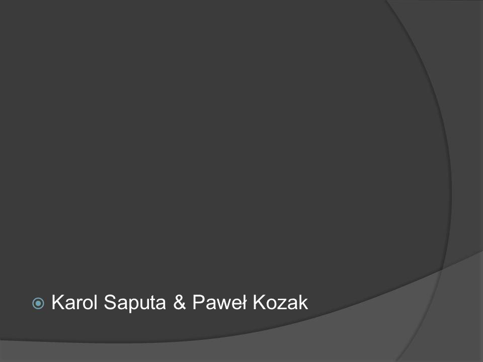 Karol Saputa & Paweł Kozak
