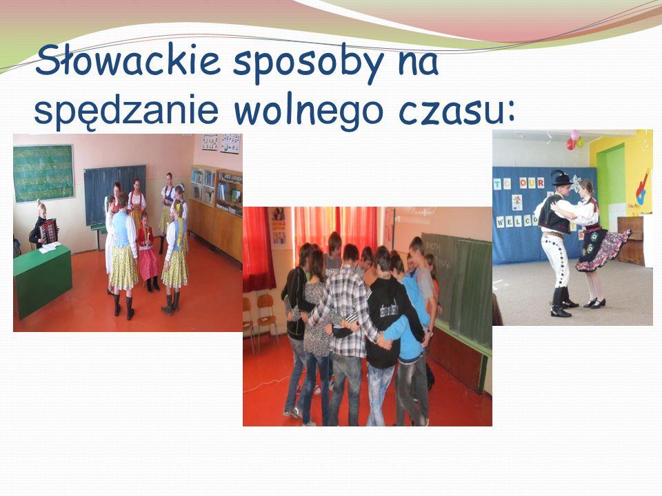 Słowackie sposoby na spędzanie woln ego czas u :