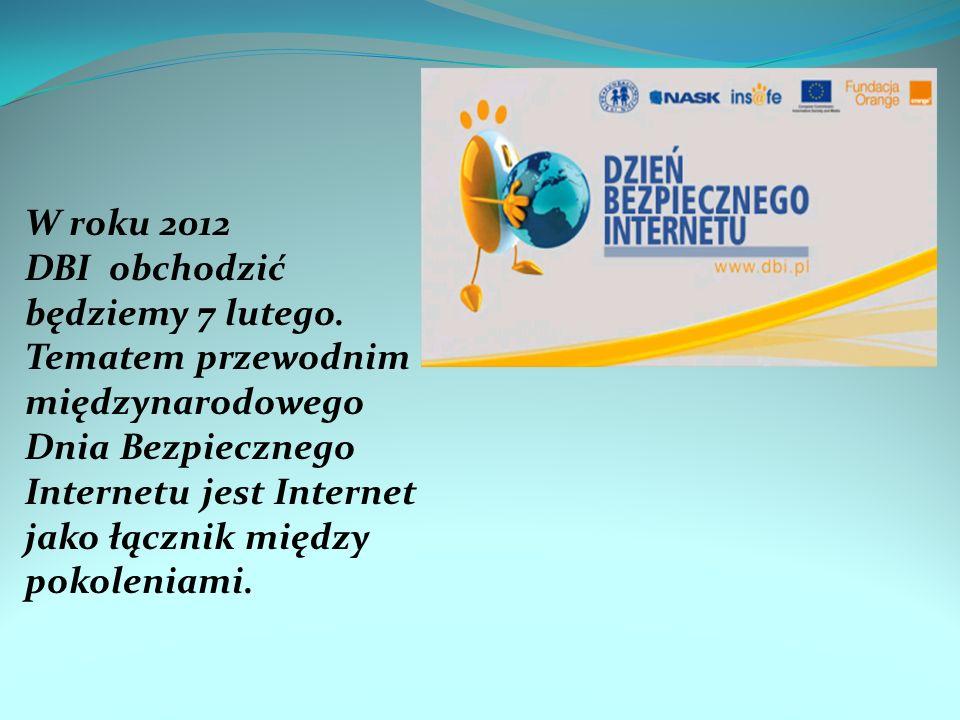 W roku 2012 DBI obchodzić będziemy 7 lutego.