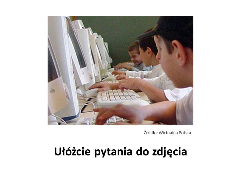 Źródło: Wirtualna Polska Ułóżcie pytania do zdjęcia