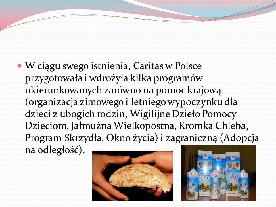 W ciągu swego istnienia, Caritas w Polsce przygotowała i wdrożyła kilka programów ukierunkowanych zarówno na pomoc krajową (organizacja zimowego i let