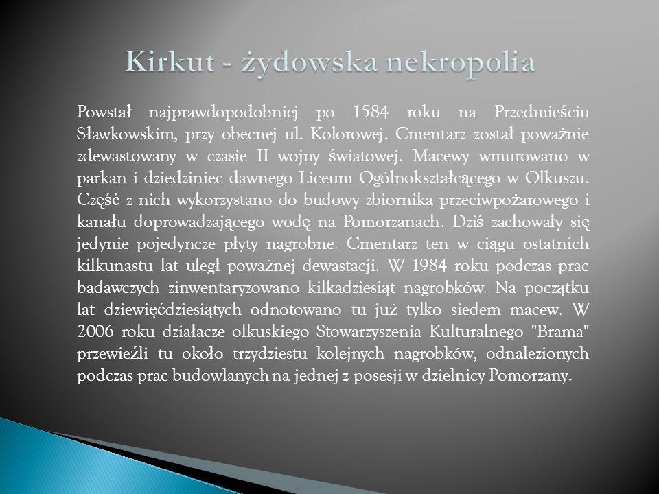 Powsta ł najprawdopodobniej po 1584 roku na Przedmie ś ciu S ł awkowskim, przy obecnej ul.