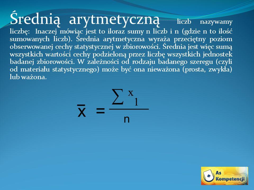 Średnią arytmetyczną liczb nazywamy liczbę: Inaczej mówiąc jest to iloraz sumy n liczb i n (gdzie n to ilość sumowanych liczb). Średnia arytmetyczna w