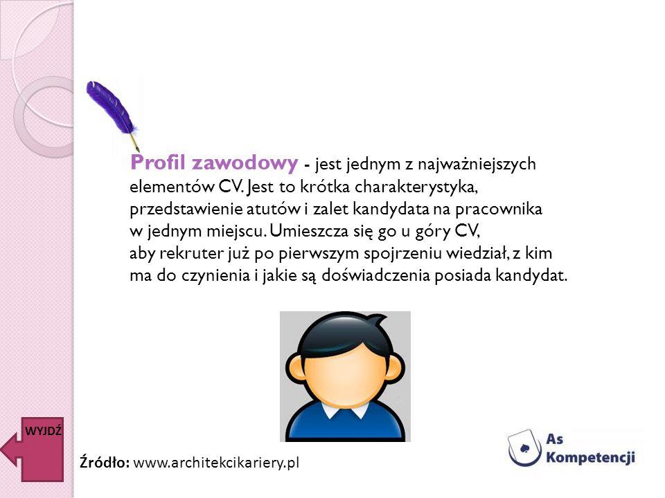 Profil zawodowy - jest jednym z najważniejszych elementów CV. Jest to krótka charakterystyka, przedstawienie atutów i zalet kandydata na pracownika w