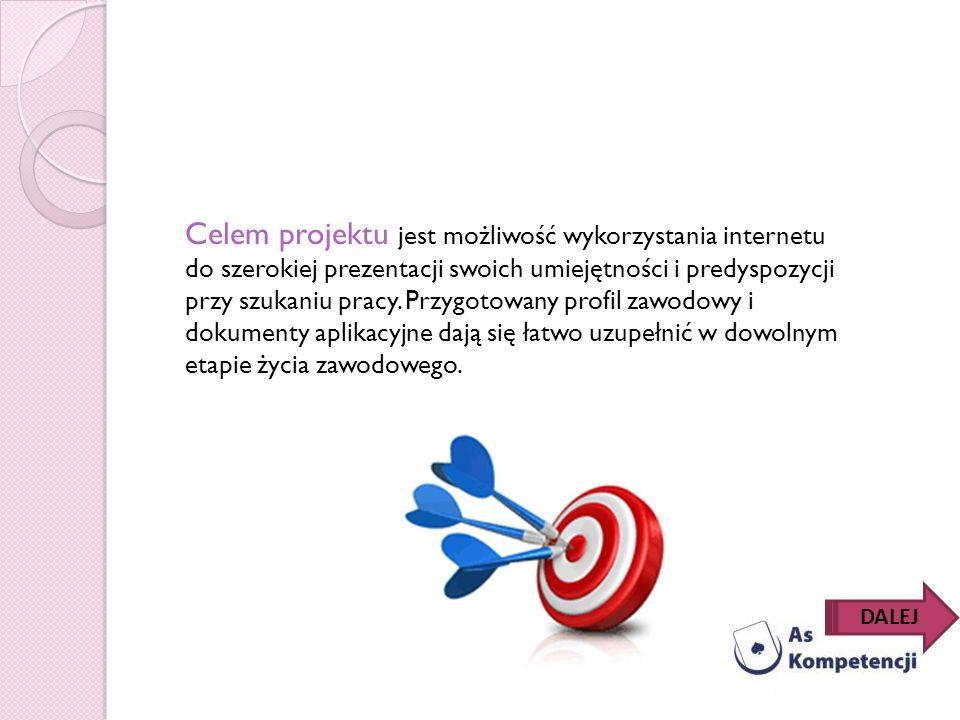 Celem projektu jest możliwość wykorzystania internetu do szerokiej prezentacji swoich umiejętności i predyspozycji przy szukaniu pracy. Przygotowany p