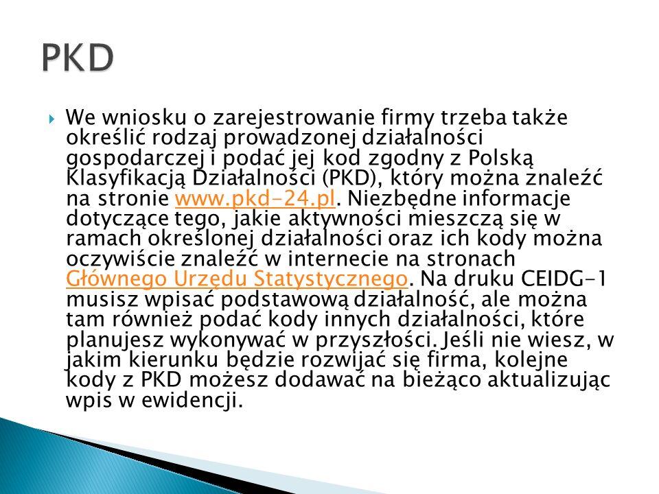 We wniosku o zarejestrowanie firmy trzeba także określić rodzaj prowadzonej działalności gospodarczej i podać jej kod zgodny z Polską Klasyfikacją Dzi