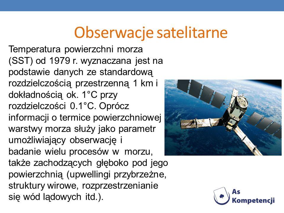 Obserwacje satelitarne Temperatura powierzchni morza (SST) od 1979 r. wyznaczana jest na podstawie danych ze standardową rozdzielczością przestrzenną