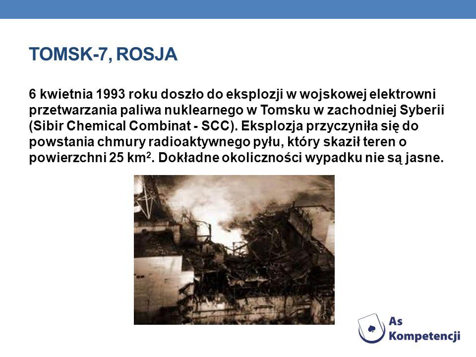 TOMSK-7, ROSJA 6 kwietnia 1993 roku doszło do eksplozji w wojskowej elektrowni przetwarzania paliwa nuklearnego w Tomsku w zachodniej Syberii (Sibir Chemical Combinat - SCC).