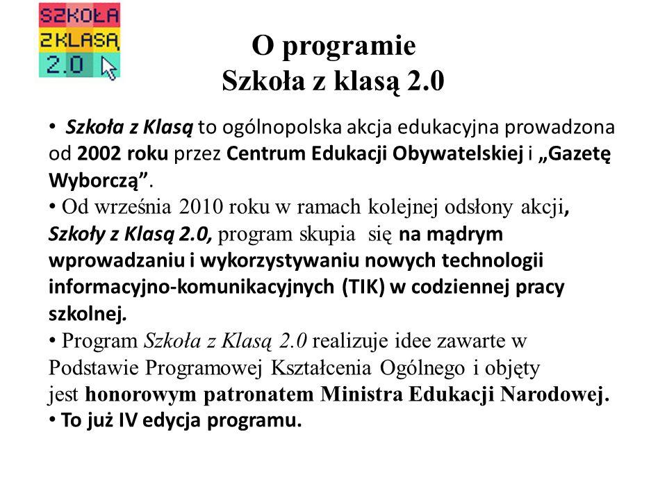O programie Szkoła z klasą 2.0 Szkoła z Klasą to ogólnopolska akcja edukacyjna prowadzona od 2002 roku przez Centrum Edukacji Obywatelskiej i Gazetę W
