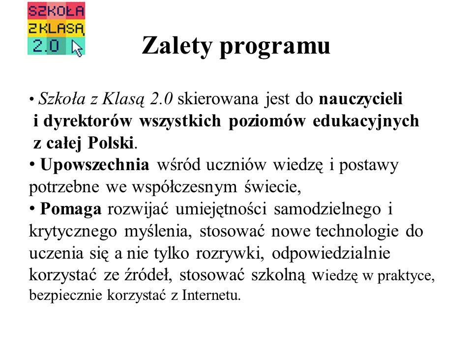 Zalety programu Szkoła z Klasą 2.0 skierowana jest do nauczycieli i dyrektorów wszystkich poziomów edukacyjnych z całej Polski. Upowszechnia wśród ucz