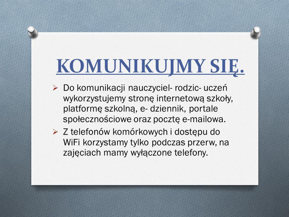 KOMUNIKUJMY SIĘ. Do komunikacji nauczyciel- rodzic- uczeń wykorzystujemy stronę internetową szkoły, platformę szkolną, e- dziennik, portale społecznoś