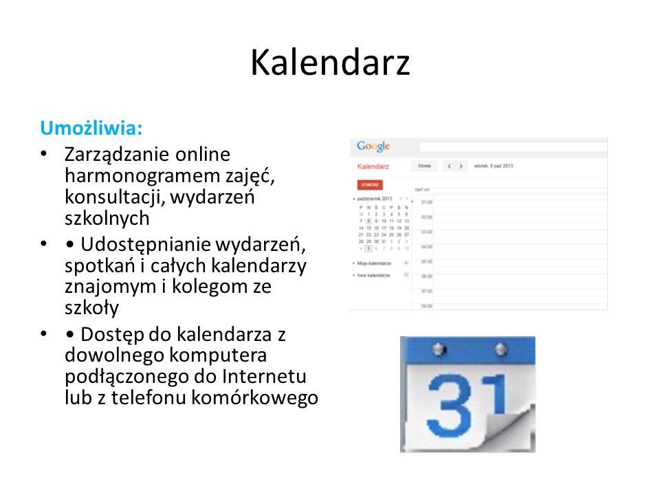 Kalendarz Umożliwia: Zarządzanie online harmonogramem zajęć, konsultacji, wydarzeń szkolnych Udostępnianie wydarzeń, spotkań i całych kalendarzy znajo