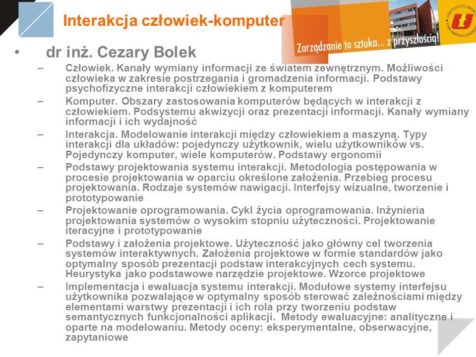 Interakcja człowiek-komputer dr inż. Cezary Bolek –Człowiek. Kanały wymiany informacji ze światem zewnętrznym. Możliwości człowieka w zakresie postrze