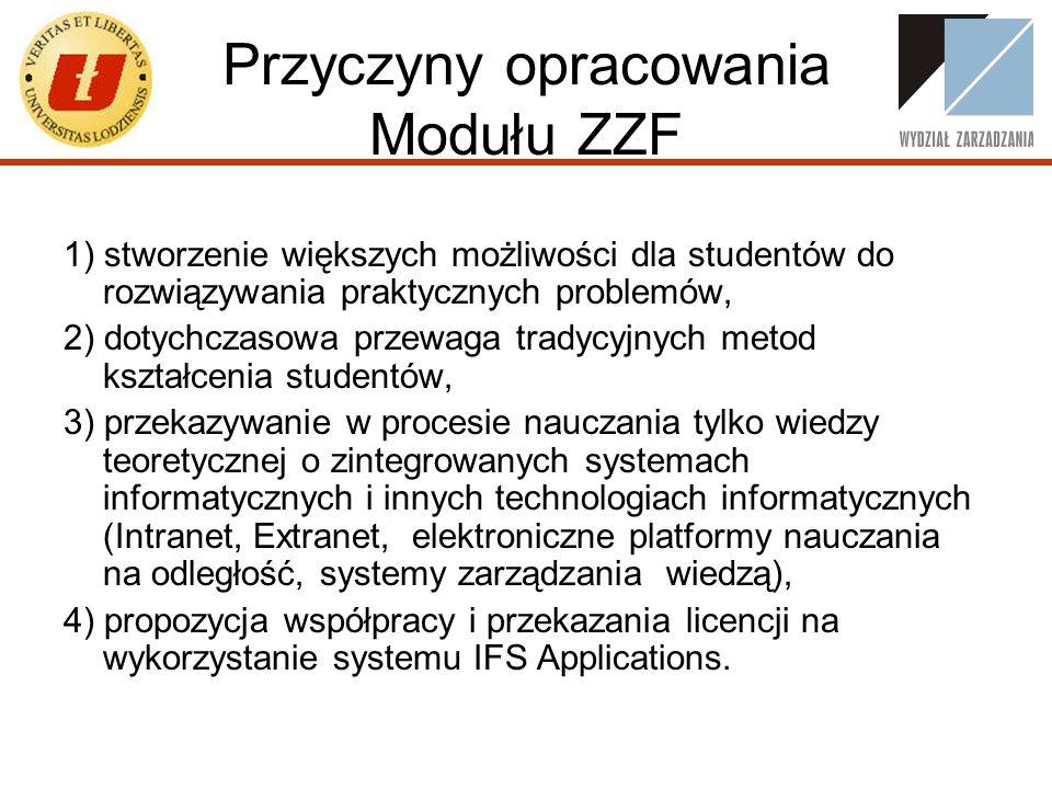 Przyczyny opracowania Modułu ZZF 1) stworzenie większych możliwości dla studentów do rozwiązywania praktycznych problemów, 2) dotychczasowa przewaga t