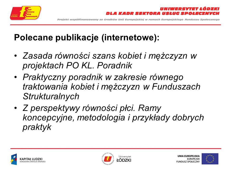 Polecane publikacje (internetowe): Zasada równości szans kobiet i mężczyzn w projektach PO KL.