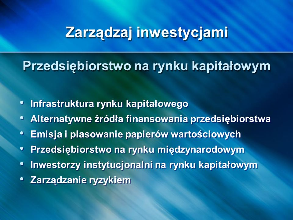 Infrastruktura rynku kapitałowego Alternatywne źródła finansowania przedsiębiorstwa Emisja i plasowanie papierów wartościowych Przedsiębiorstwo na ryn