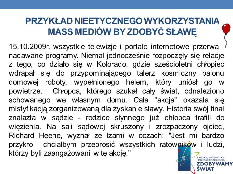 PRZYKŁAD NIEETYCZNEGO WYKORZYSTANIA MASS MEDIÓW BY ZDOBYĆ SŁAWĘ 15.10.2009r.