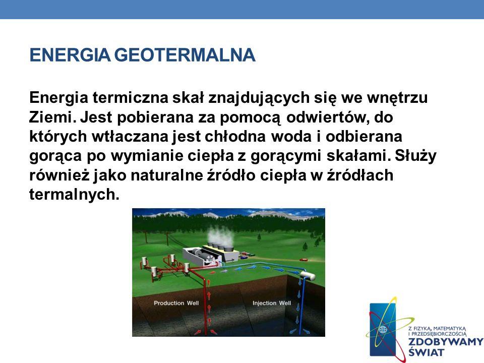 ENERGIA GEOTERMALNA Energia termiczna skał znajdujących się we wnętrzu Ziemi.
