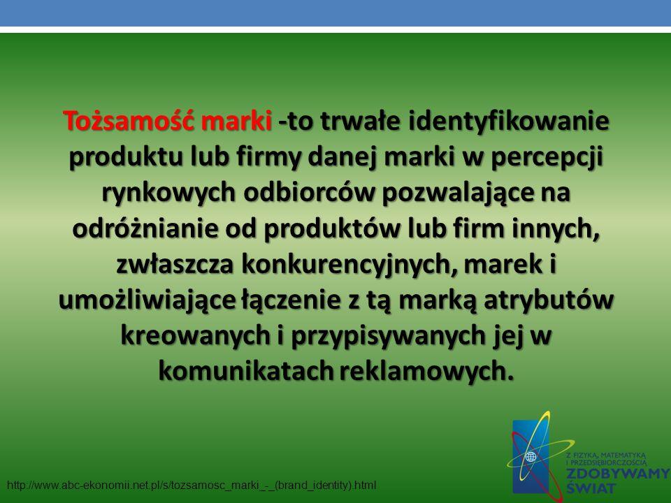 Tożsamość marki -to trwałe identyfikowanie produktu lub firmy danej marki w percepcji rynkowych odbiorców pozwalające na odróżnianie od produktów lub