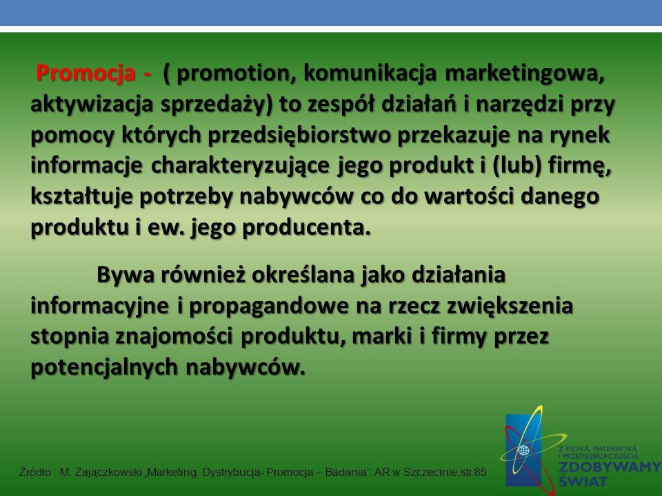 Promocja - ( promotion, komunikacja marketingowa, aktywizacja sprzedaży) to zespół działań i narzędzi przy pomocy których przedsiębiorstwo przekazuje