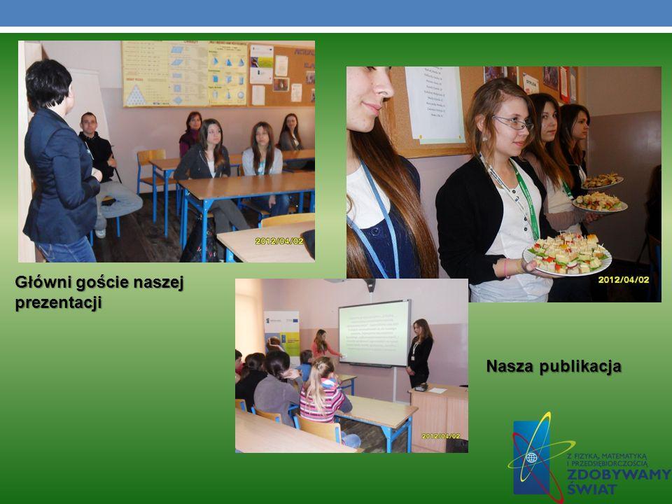 Główni goście naszej prezentacji Nasza publikacja