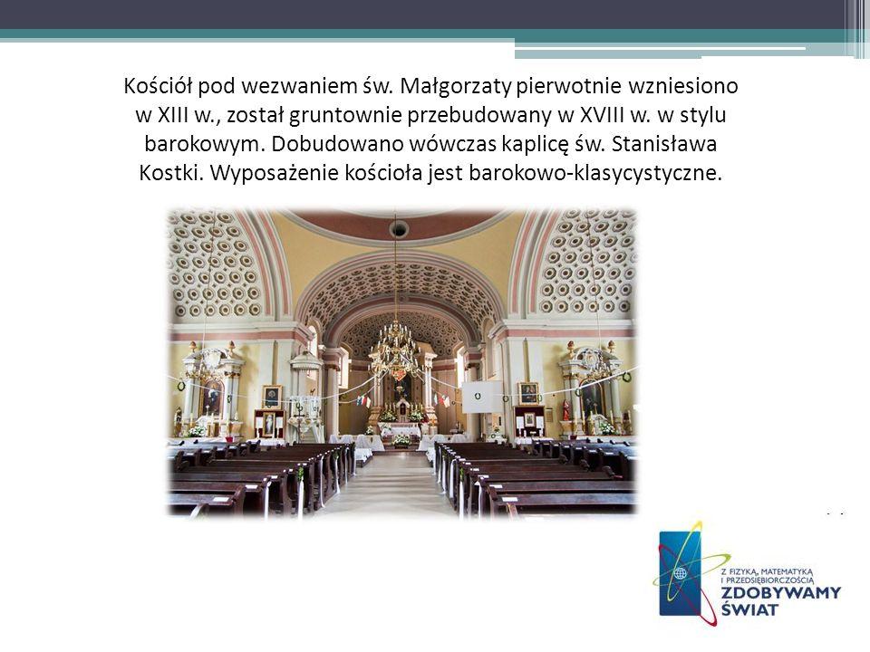 Kościół pod wezwaniem św. Małgorzaty pierwotnie wzniesiono w XIII w., został gruntownie przebudowany w XVIII w. w stylu barokowym. Dobudowano wówczas