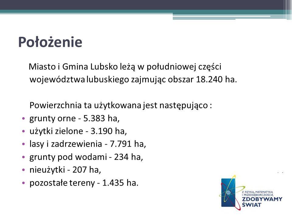 Położenie Miasto i Gmina Lubsko leżą w południowej części województwa lubuskiego zajmując obszar 18.240 ha. Powierzchnia ta użytkowana jest następując