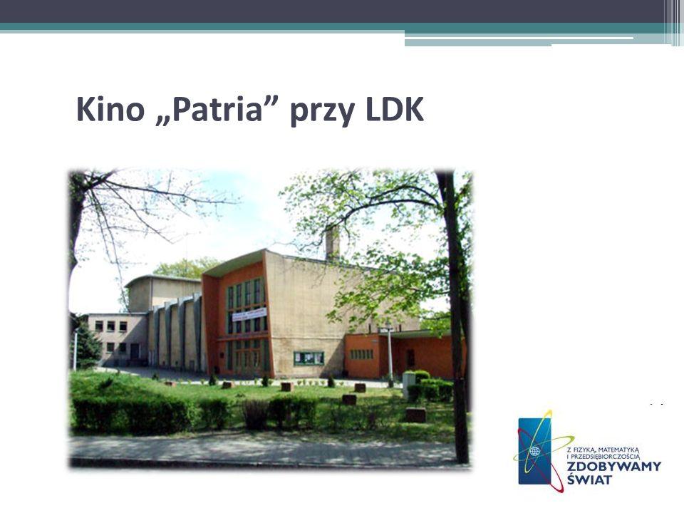 Kino Patria przy LDK