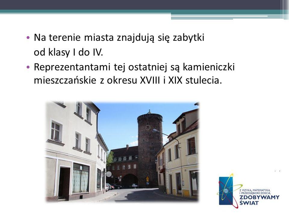 Na terenie miasta znajdują się zabytki od klasy I do IV. Reprezentantami tej ostatniej są kamieniczki mieszczańskie z okresu XVIII i XIX stulecia.