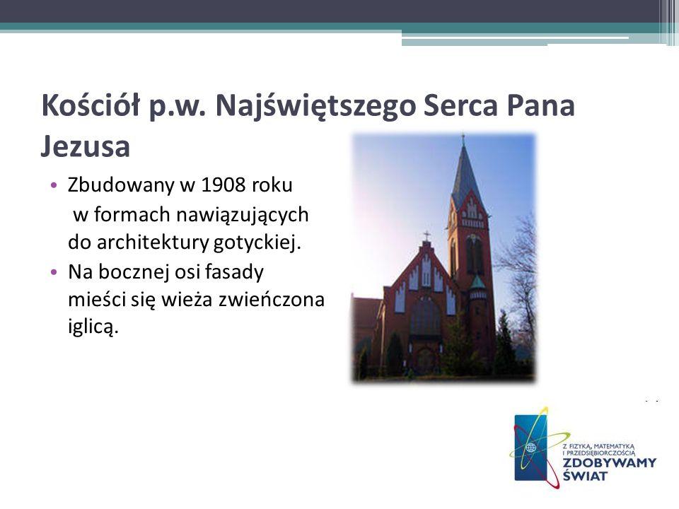 Kościół p.w. Najświętszego Serca Pana Jezusa Zbudowany w 1908 roku w formach nawiązujących do architektury gotyckiej. Na bocznej osi fasady mieści się