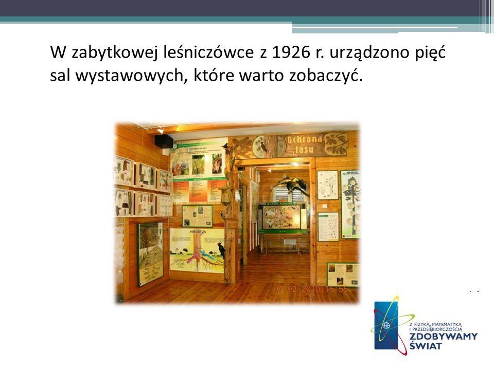 W zabytkowej leśniczówce z 1926 r. urządzono pięć sal wystawowych, które warto zobaczyć.