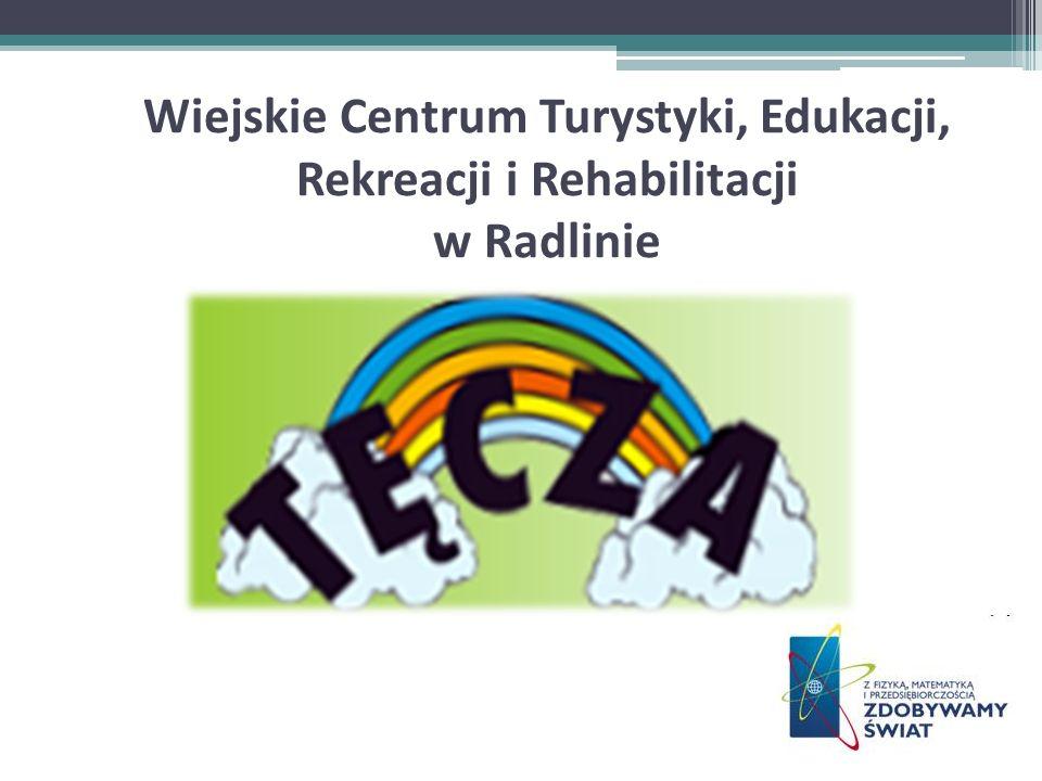 Wiejskie Centrum Turystyki, Edukacji, Rekreacji i Rehabilitacji w Radlinie