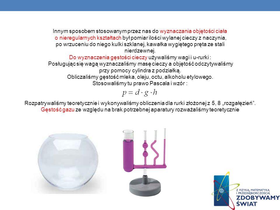 Przykładowe dane uzyskane podczas wyznaczania gęstości cieczy: MLEKO Masa pustej zlewki w gMasa zlewki z cieczą w gObjętość cieczy w cm3Gęstość (kg/m3) 1353802500,98 OLEJ Masa pustej zlewki w gMasa zlewki z cieczą w gObjętość cieczy w cm3Gęstość (kg/m3) 127264,51500,91 ALKOHOL ETYLOWY Masa pustej zlewki w gMasa zlewki z cieczą w gObjętość cieczy w cm3Gęstość (kg/m3) 44,568,5300,80