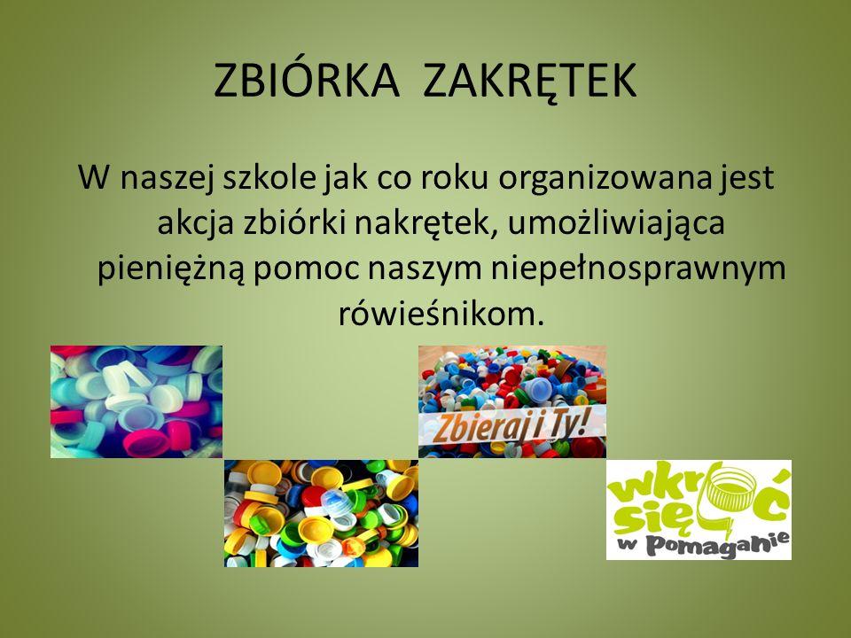 ZBIÓRKA ZAKRĘTEK W naszej szkole jak co roku organizowana jest akcja zbiórki nakrętek, umożliwiająca pieniężną pomoc naszym niepełnosprawnym rówieśnikom.