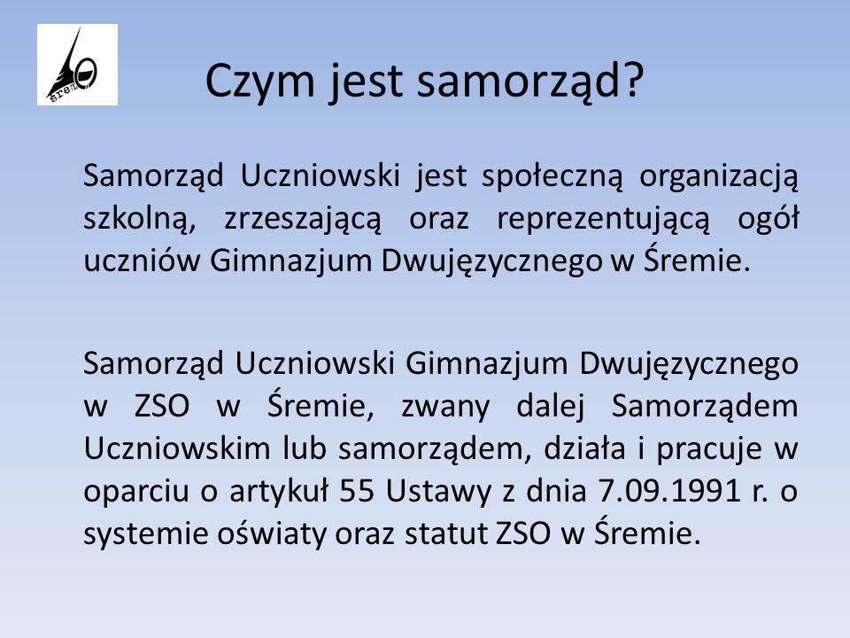 Czym jest samorząd? Samorząd Uczniowski jest społeczną organizacją szkolną, zrzeszającą oraz reprezentującą ogół uczniów Gimnazjum Dwujęzycznego w Śre