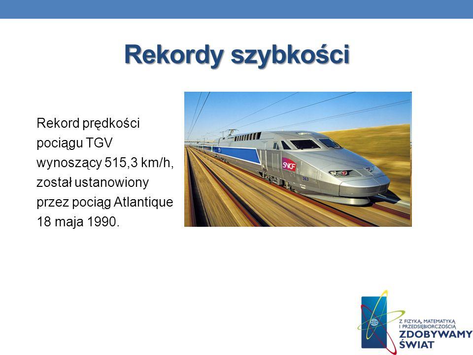 Rekordy szybkości Rekord prędkości pociągu TGV wynoszący 515,3 km/h, został ustanowiony przez pociąg Atlantique 18 maja 1990.