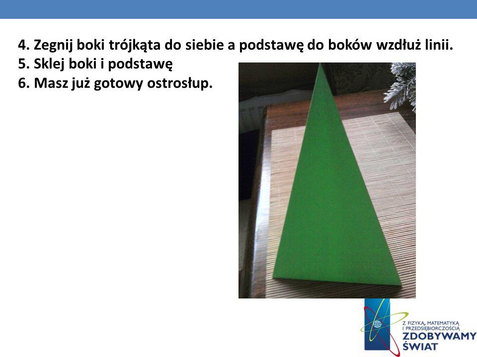 4. Zegnij boki trójkąta do siebie a podstawę do boków wzdłuż linii. 5. Sklej boki i podstawę 6. Masz już gotowy ostrosłup.