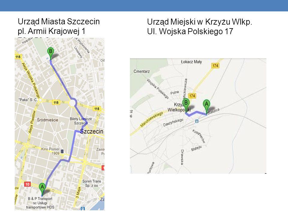 Urząd Miasta Szczecin pl. Armii Krajowej 1 70-456 Szczecin Urząd Miejski w Krzyżu Wlkp. Ul. Wojska Polskiego 17