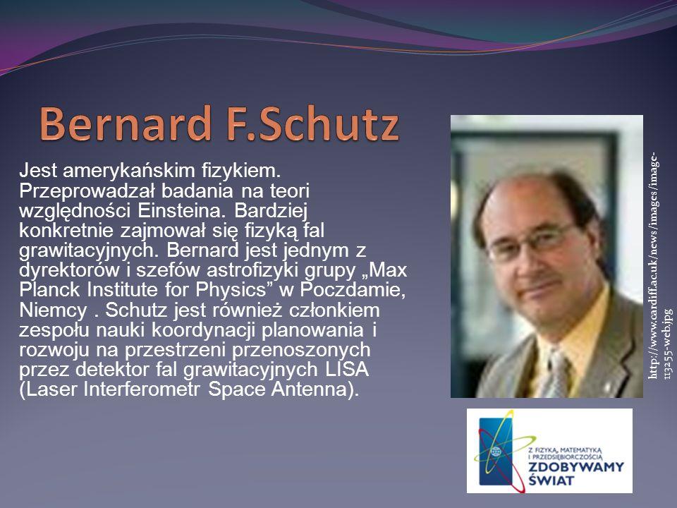Jest amerykańskim fizykiem. Przeprowadzał badania na teori względności Einsteina. Bardziej konkretnie zajmował się fizyką fal grawitacyjnych. Bernard